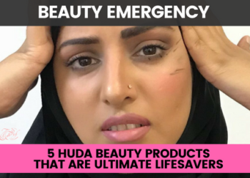 5 Huda Beauty Products for Beauty Emergency