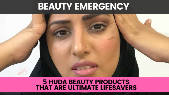 5 Huda Beauty Products for Beauty Emergency